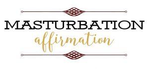 Masturbation Affirmation (800) 601-6975